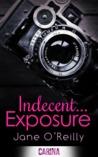 Indecent... Exposure (Indecent, #1)