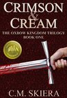 Crimson & Cream (The Oxbow Kingdom Trilogy)