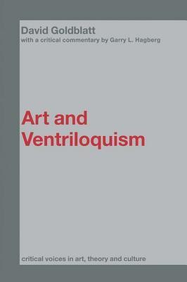 Art and Ventriloquism  by  David Goldblatt