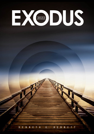 Review: Exodus 2022 by Kenneth G. Bennett BLOG TOUR