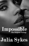 Impossible: The Original Trilogy (Impossible, #1-3)