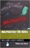 Malpractice! the novel