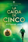 La Caída de Cinco by Pittacus Lore