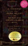A Journey to the Dark Heart of Nameless Unspeakable Evil by Jane Bussmann