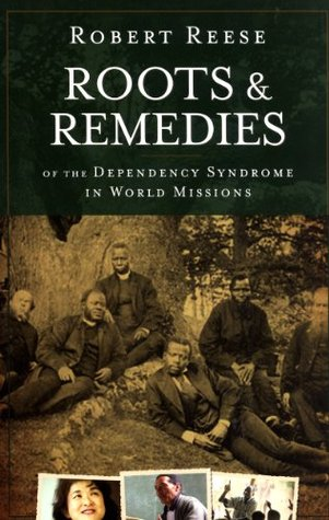 Roots and Remedies Of The Depend Reese Robert