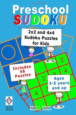 Preschool Sudoku: 2x2 and 4x4 Sudoku Puzzles for Kids Peter I. Kattan