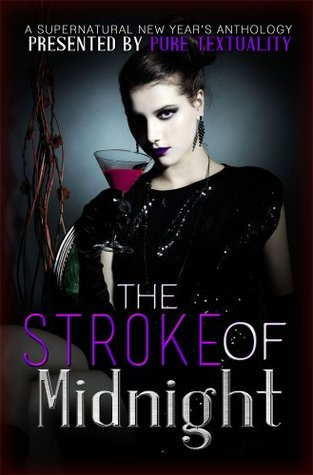 The Stroke of Midnight: A Supernatural New Year's Anthology