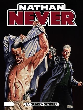 Nathan Never n. 204: La guerra segreta  by  Stefano Piani