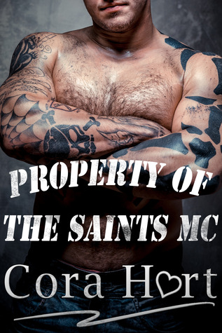Property of The Saints MC by Cora Hart