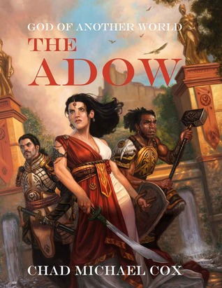 God of Another World: The Adow  by  Chad Michael Cox