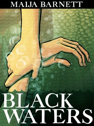 Black Waters (Book 1 in the Songstress Trilogy) Maija Barnett