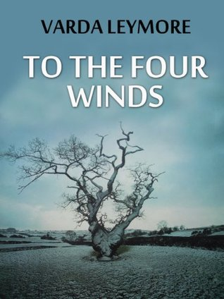 TO THE FOUR WINDS Varda Leymore