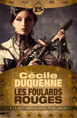 Lady Bang and The Jack - Les Foulards rouges - Saison 1  by  Cécile Duquenne