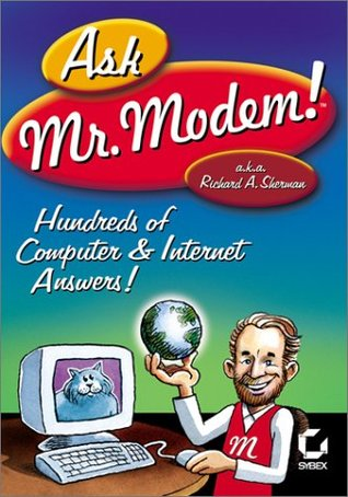 Ask Mr. Modem! Richard A. Sherman
