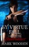 By Virtue Fall (Shadowdance saga #1)