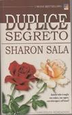 Duplice segreto Sharon Sala