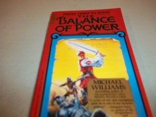From Thief To King: The Balance Of Power Michael   Williams