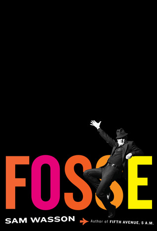 Fosse (2013) by Sam Wasson