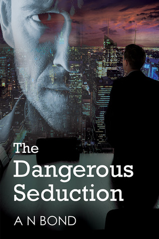 Book Review:  A Dangerous Seduction by A.N. Bond