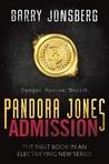 Pandora Jones: Admission (Pandora Jones #1)