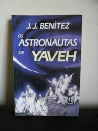 Astronautas de Yaveh J.J. Benítez
