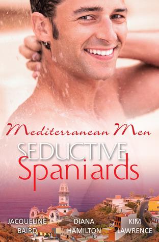Mediterranean Men: Seductive Spaniards/At The Spaniards Pleasure/The Spaniards Woman/Mistress: Pregnant By The Spanish Billionaire  by  Jacqueline Baird