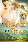 A Change to Bear (Last of the Shapeshifters, #1)
