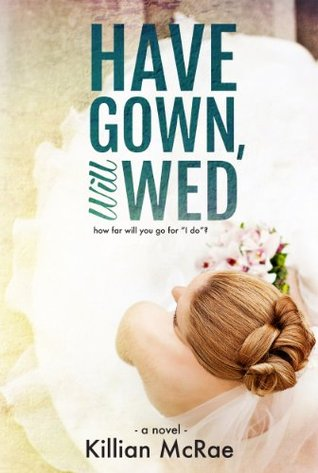 Have Gown, Will Wed Killian McRae