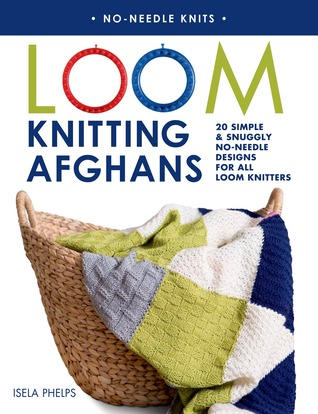 Loom Knitting Afghans, Blankets & Cushions by Isela Phelps