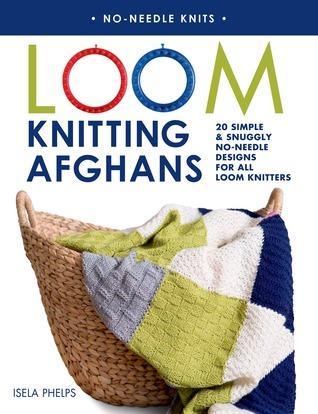 Loom Knitting Afghans, Blankets & Cushions by Isela Phelps