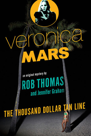 Veronica Mars The Thousand Dollar Tan Line Book Cover