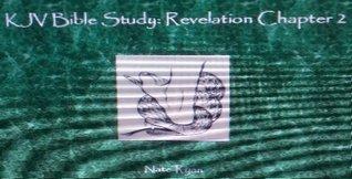 KJV Bible Study Revelation Chapter 2  by  Nate Ryan