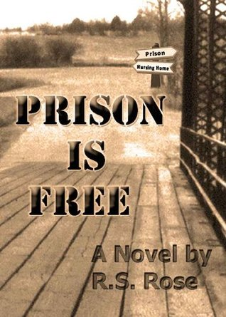 Prison Is Free  by  Roger Rose
