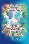 The Balance: The Awakening of The Goddesses