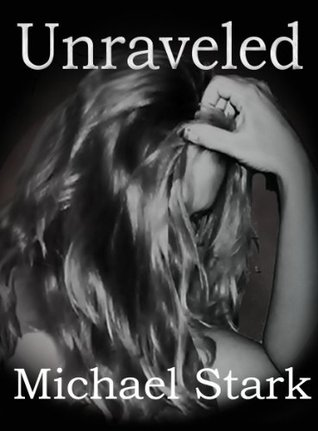 Unraveled  by  Michael  Stark