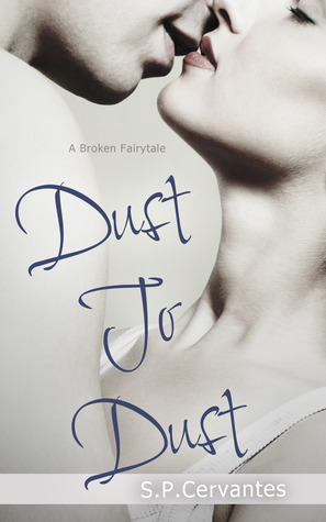 Dust to Dust (A Broken Fairy Tale, #1)