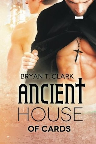 Ancient House of Cards Bryan T. Clark