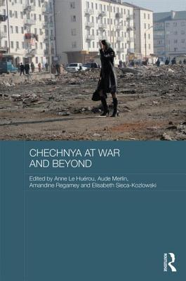 Chechnya at War and Beyond Anne Le Huérou