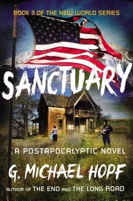 Sanctuary: A Postapocalyptic Novel (The New World Series, #3)
