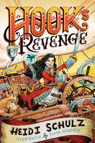 Hook's Revenge by Heidi Schulz + illustrations by John Hendrix