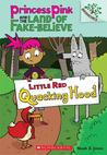 Little Red Quacking Hood (Princess Pink and the Land of Fake Believe #2)