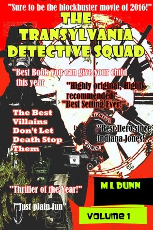 The Transylvania Detective Squad (The Transylvania Series)  by  M.L. Dunn