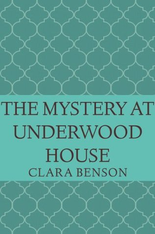 Mystery review: 'The Mystery of Underwood House' by Clara Benson
