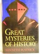 Great Mysteries of History  by  Kenneth B. Platnick