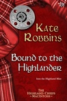Bound to the Highlander (Highland Chiefs, #1)