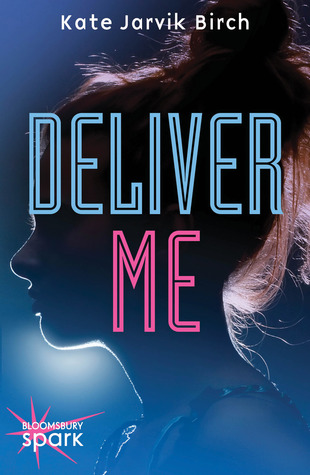 Deliver Me by Kate Jarvik Birch, Book Cover