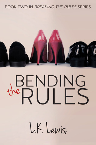 Bending the Rules (Breaking the Rules #2)
