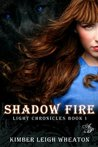 Shadow Fire (Light Chronicles, #1)