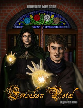 Order of The Rose: Forsaken Petal  by  Joshua D. Hoyt