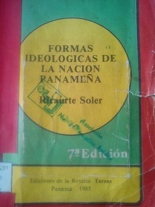 Formas Ideologicas de la Nación Panameña Ricaurte Soler
